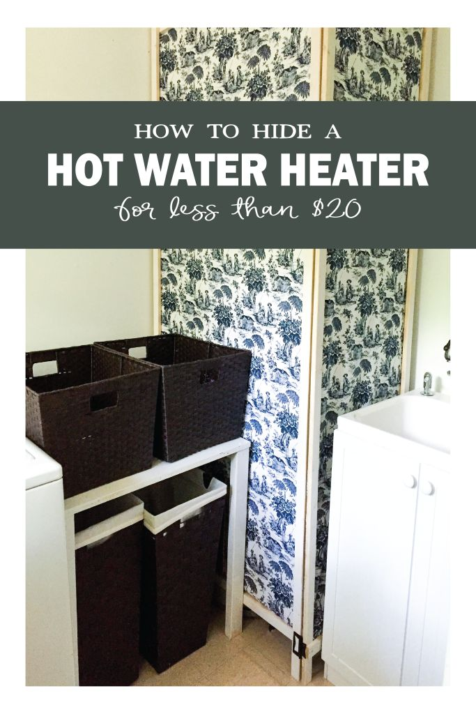 How To Hide A Hot Water Heater For Less Than 20 Diy