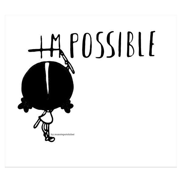 Empecé a hacer una lista de las cosas que eran imposibles, y me he dado cuenta de que mmmmm, siempre que la salud lo permita... es posible vivir ¡¡¡en modo possible!!! ooooh yeah!!!! Eeeegunon mundo!! PD: venga vaaaale, acepto que lo de escalar puede que no se me diera muy bien (...¿pero una pared pequeñita?)