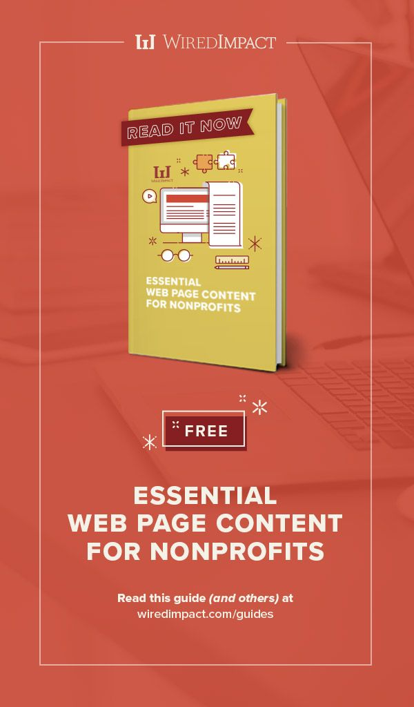 Essential Web Page Content For Nonprofits Wired Impact Non Profit Content Web Design Nonprofit
