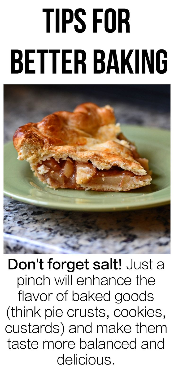 Tips For Better Baking - Don't forget the salt when baking! Salt enhances flavors so adding just a pinch brings out the flavors of the other ingredients. Your desserts and baked goods won't taste salty, they will just be more balanced and delicious   thehungrytravelerblog.com
