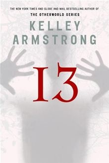 Thirteen: A Women of the Otherworld Novel By: Kelley Armstrong  I might like this series