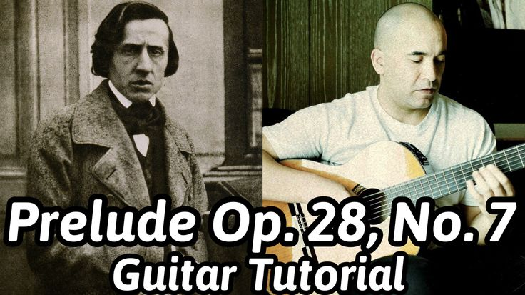 Chopin- Prelude Op. 28, No. 7- Classical Guitar Lesson [Note-By-Note + F...