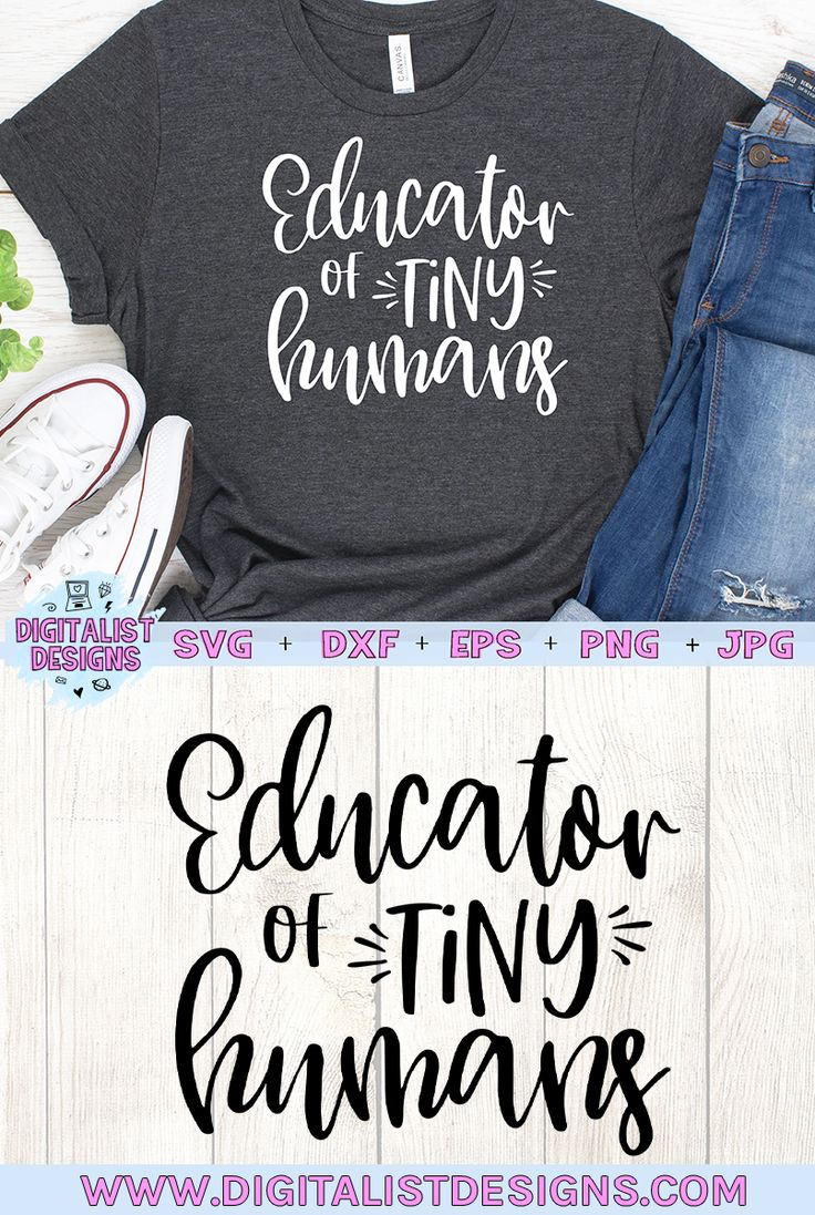 Educator of Tiny Humans SVG Teacher shirts, Cricut