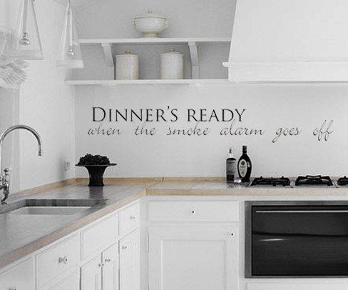Funny Kitchen Vinyl Wall Saying Dinners Ready When The Smoke Alarm Goes Off Dining Room QuotesLiving