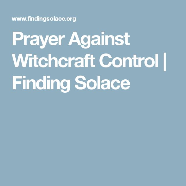 Prayer Against Witchcraft Control   Finding Solace
