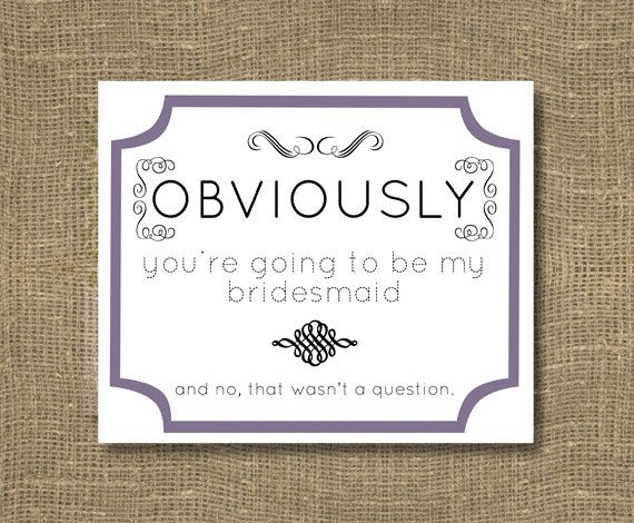 Bridesmaid / Maid of Honor / How to Ask Bridesmaid / Will You Be My Bridesmaid Funny / Will You Be My Maid of Honor - Cards. $4.00, via Etsy. This is totally something I would do.
