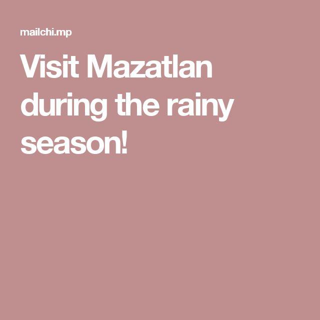 Visit Mazatlan during the rainy season!