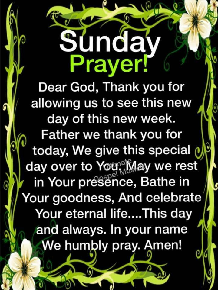 """Sunday Prayer. """"Father, we thank You for today. We give this day, this week  to You. May we rest in Your… 