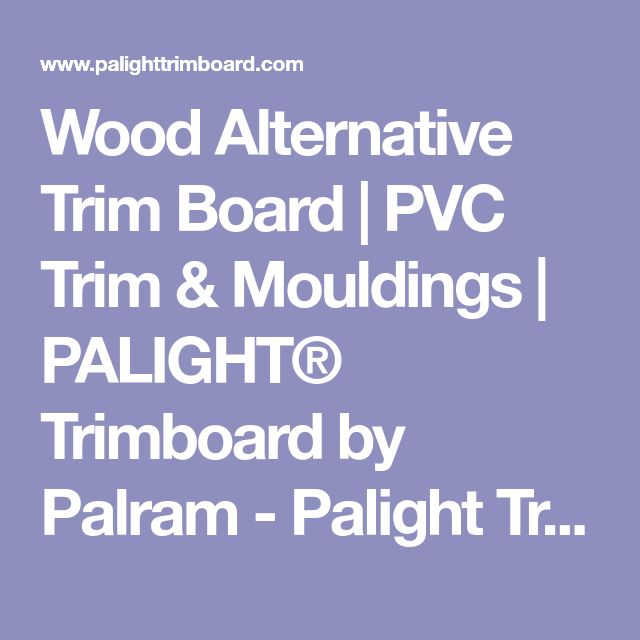 Wood Alternative Trim Board | PVC Trim & Mouldings | PALIGHT® Trimboard by Palram - Palight Trimboard