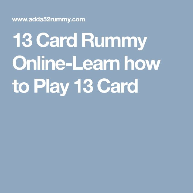13 Card Rummy Online-Learn how to Play 13 Card