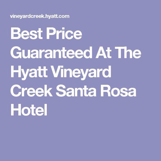 Best Price Guaranteed At The Hyatt Vineyard Creek Santa Rosa Hotel