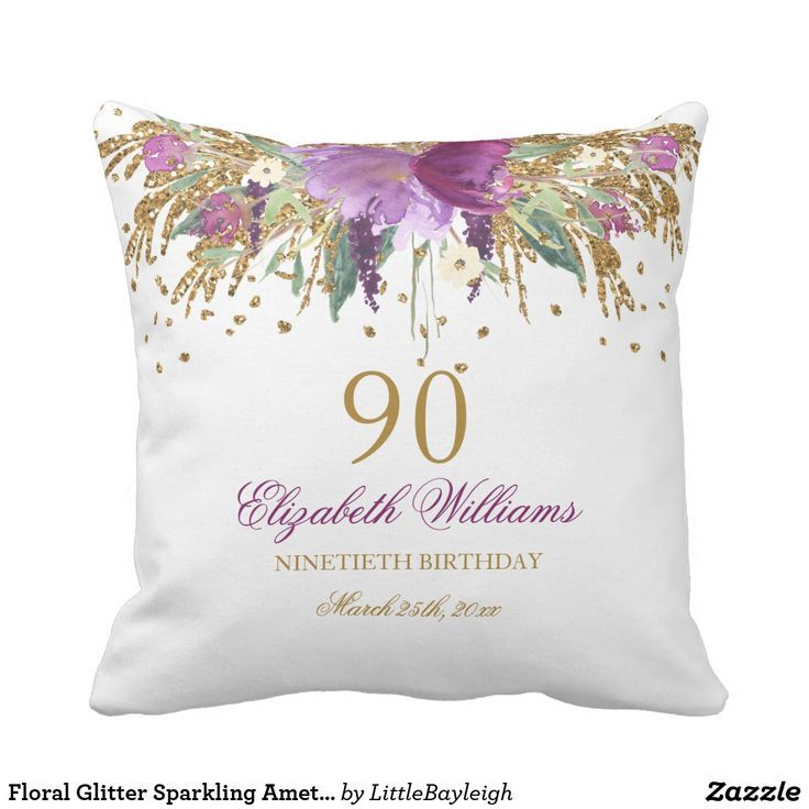 90 Year Old Woman Birthday Present A Best Moms Images On Birthdays Floral Glitter Sparkling Amethyst 90th Throw Pillow
