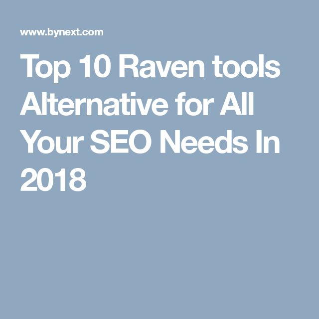 Top 10 Raven tools Alternative for All Your SEO Needs In 2018