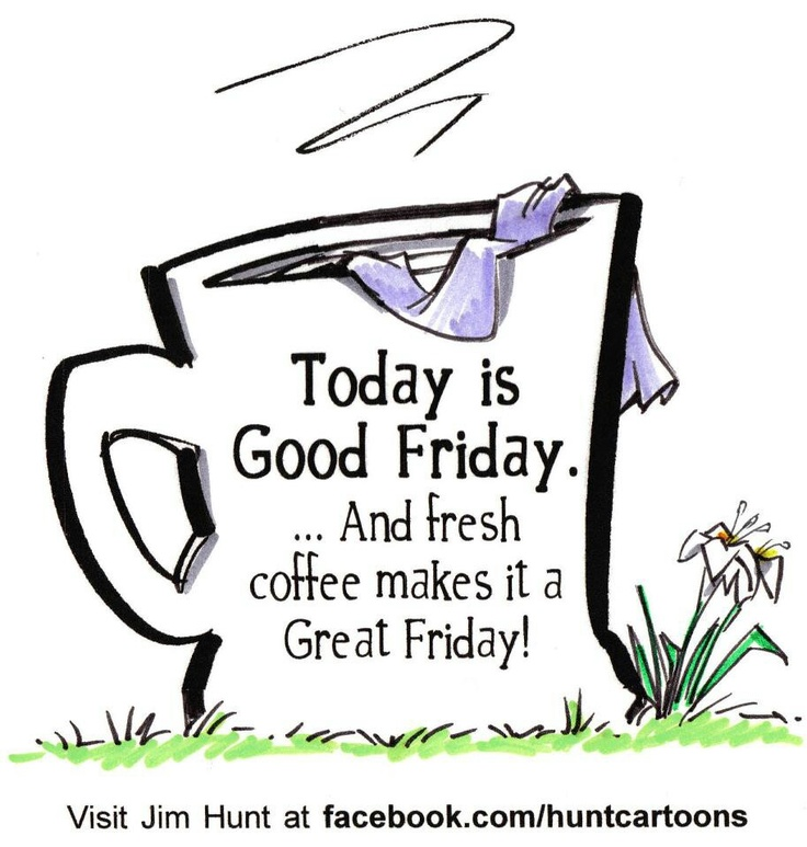 Good Morning Coffee Friday : Best friday images on pinterest days of week happy