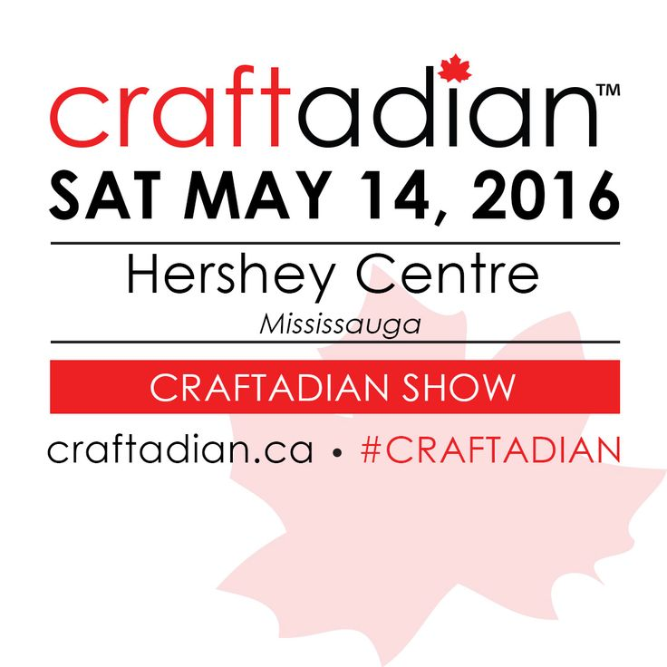 Join us on May 14 at the Hershey Centre in Mississauga for our Craftadian Show.  Learn more www.craftadian.ca