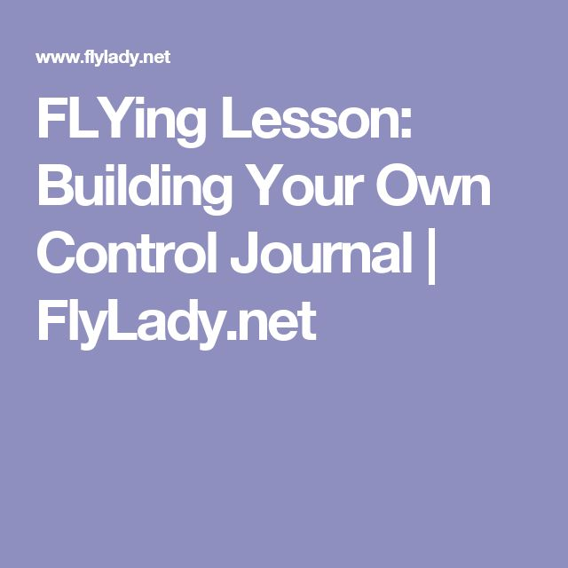 FLYing Lesson: Building Your Own Control Journal | FlyLady.net
