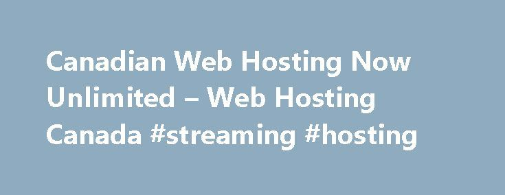 Canadian Web Hosting Now Unlimited – Web Hosting Canada #streaming #hosting http://vds.remmont.com/canadian-web-hosting-now-unlimited-web-hosting-canada-streaming-hosting/  #canadian web hosting # Canadian Web Hosting Canadian Web Hosting Basic performance for small websites and blogs 1x CPU 1x Memory (RAM) 1x Disk Speed (IO) Single Website Unlimited 1 Space Traffic All-Inclusive STARTER Email STARTER Email Features: Unlimited 1 Mailboxes Up to 1GB per Mailbox Up to 50 outgoing emails/hour…