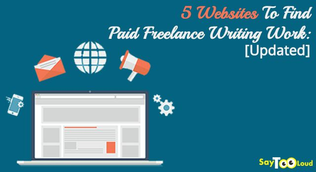 """""""Freelance writing work"""" Good news for all those writers who are looking to career guidance help, SayTooLoud will introduce you to top 5 websites."""