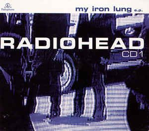 Radiohead - My Iron Lung E.P. (CD) at Discogs