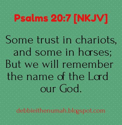 Debbie Ithenumah's Blog: Word For The Day [Psalm 20:7]