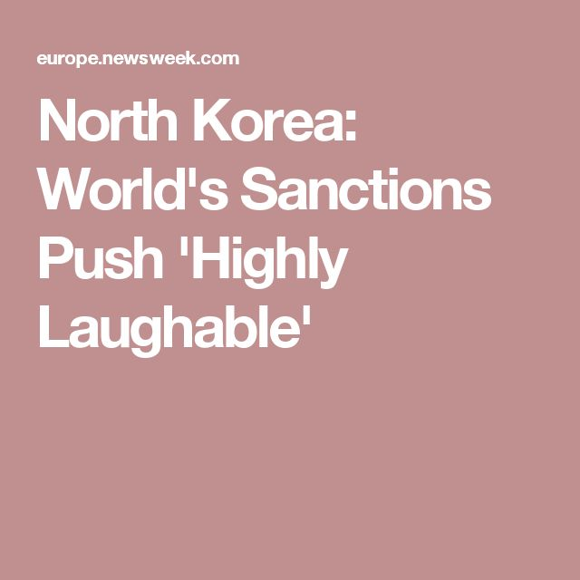 North Korea: World's Sanctions Push 'Highly Laughable'
