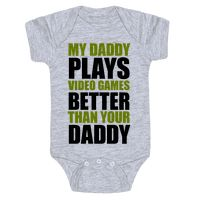 My Daddy Plays Video Games Better Than Your Daddy Baby One-Piece | LookHUMAN