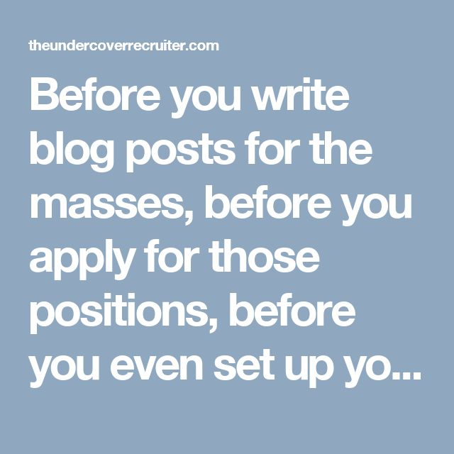 Before you write blog posts for the masses, before you apply for those positions, before you even set up your LinkedIn profile there is one thing you should do – craft your very own personal …