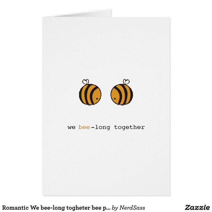 Romantic We bee-long togheter bee pun card