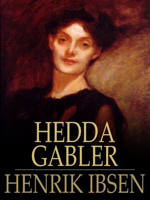 how ibsen portrayed hedda in hedda gabler Hedda gabler (illustrated) - kindle edition by henrik ibsen, rachel lay hedda may be portrayed as an idealistic heroine fighting society.