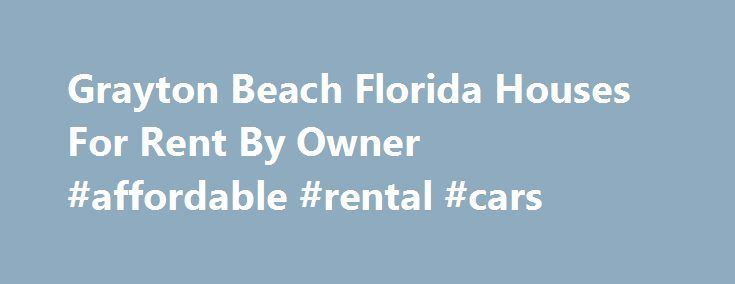 Grayton Beach Florida Houses For Rent By Owner #affordable #rental #cars http://rentals.nef2.com/grayton-beach-florida-houses-for-rent-by-owner-affordable-rental-cars/  #grayton beach vacation rentals # Grayton Beach Houses for Rent. Grayton Beach Vacation Rentals by Owner. Homes for Lease in Grayton Beach Florida. FRBO Rental Homes Grayton Beach Florida Vacation Rentals Grayton Beach Rental Homes Grayton Beach on For Rent By Owner For Rent By Owner Grayton Beach – FRBO – specializes in…