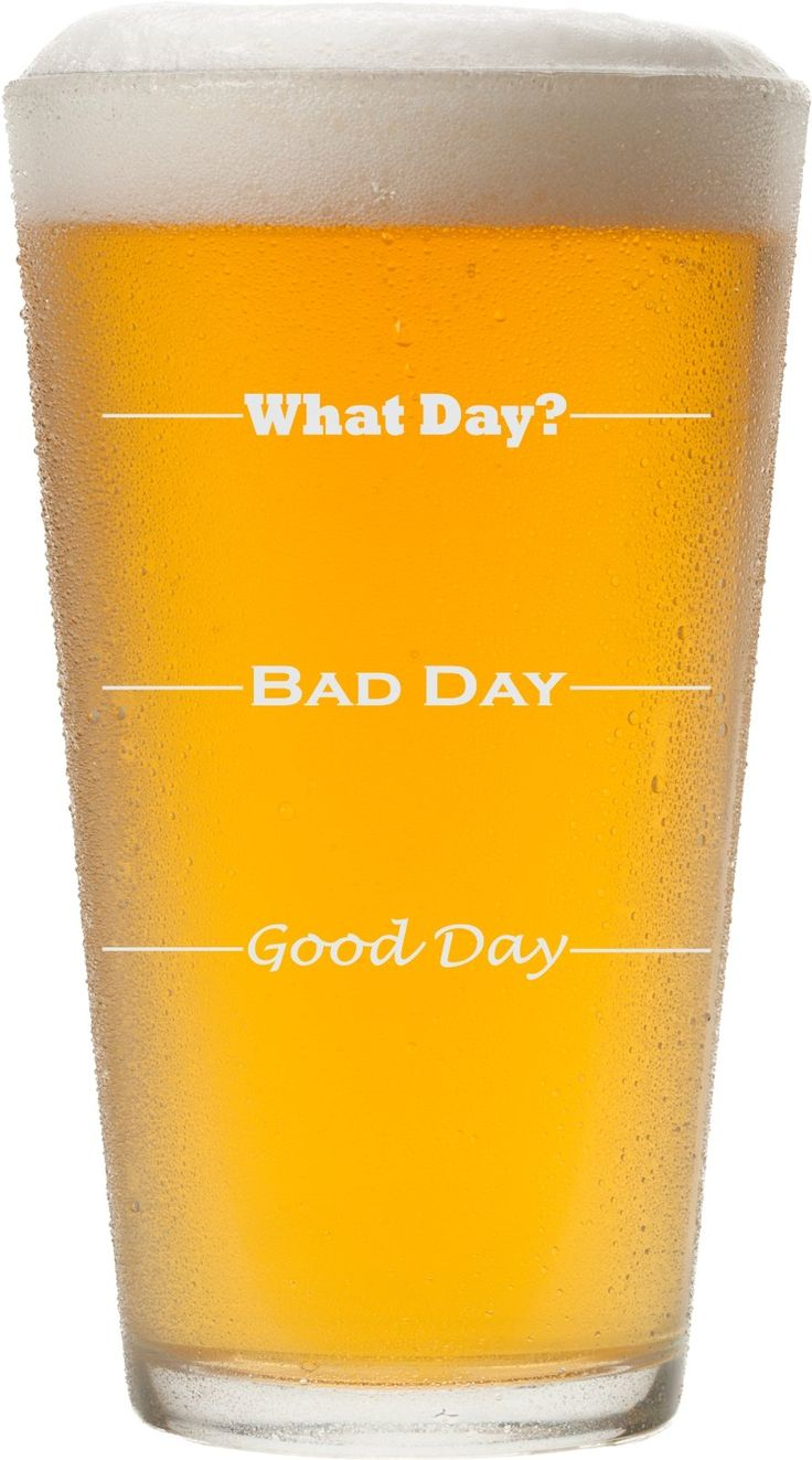 Good Day, Bad Day - Funny 16 oz Pint Beer Glass, Permanently Etched, Gift for Dad, Co-Worker, Friend, Boss, Father's Day - PG13. Item Details... ~ MADE IN AMERICA from durable, quality thick glass ~ Holds 16 oz of your favorite brew or drink ~ Engraving is on one side of the glass ~ Etching is perfectly smooth, permanent and DISHWASHER SAFE! (because there are better things to do than the dishes) ~ It's the perfect, funny yet unique gift for Dad, Grandpa, a boss, co-worker, friend…