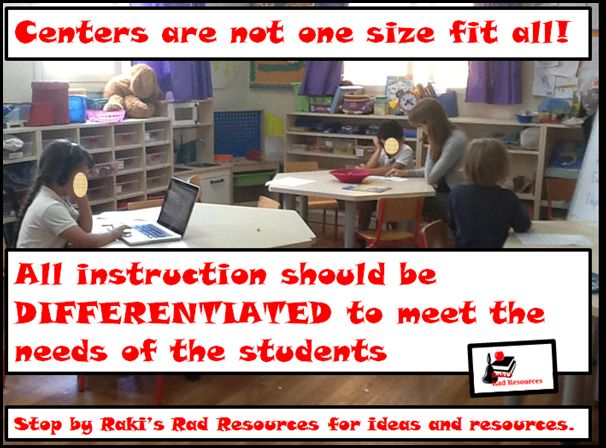 Centers are not one size fit all! All instruction should ...