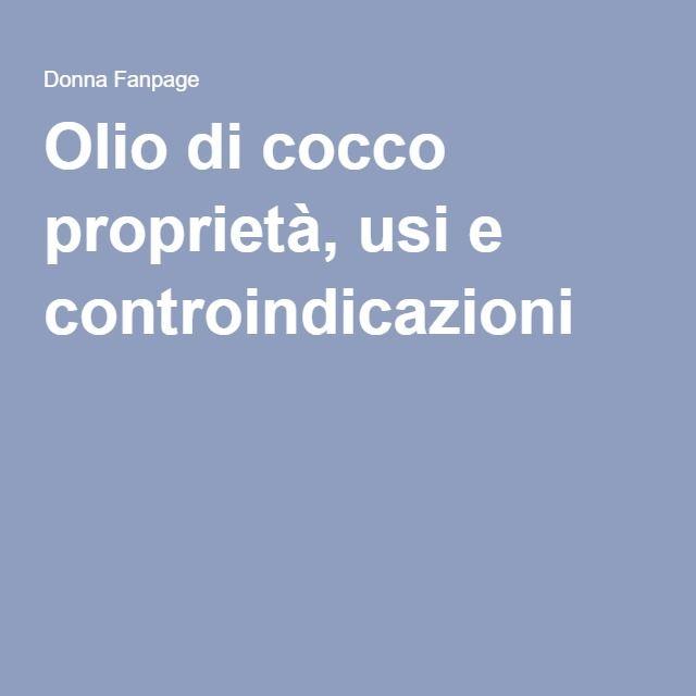 Olio di cocco proprietà, usi e controindicazioni