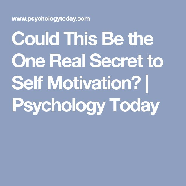 Could This Be the One Real Secret to Self Motivation? | Psychology Today