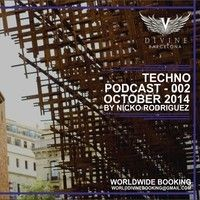 Techno podcast 002  - October 2014 by Nicko Rodriguez Official on SoundCloud
