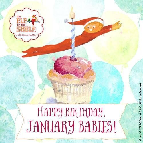 Happy Birthday to all of the January babies out there! | Elf on the Shelf: A Birthday Tradition