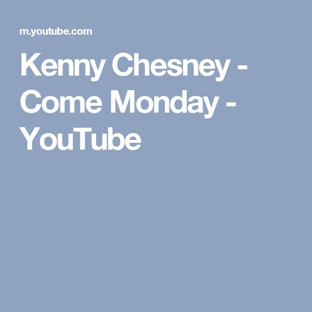Kenny Chesney - Come Monday - YouTube