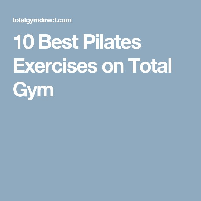 10 Best Pilates Exercises on Total Gym