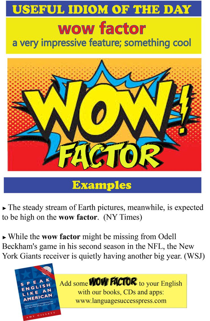 Wow factor a great idiom for business and everyday life esl