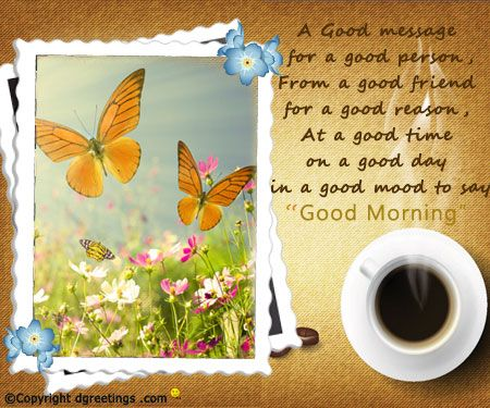 Make the day special for your loved ones and send this good morning message with the good morning greeting card.