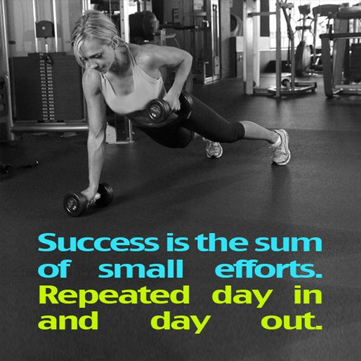 Success is the sum off small efforts. Repeated day in and day out.✰ Do you agree? Please Repin If You Do! ✰ http://www.flaviliciousfitness.com/blog/2013/06/10/motvation-for-women/
