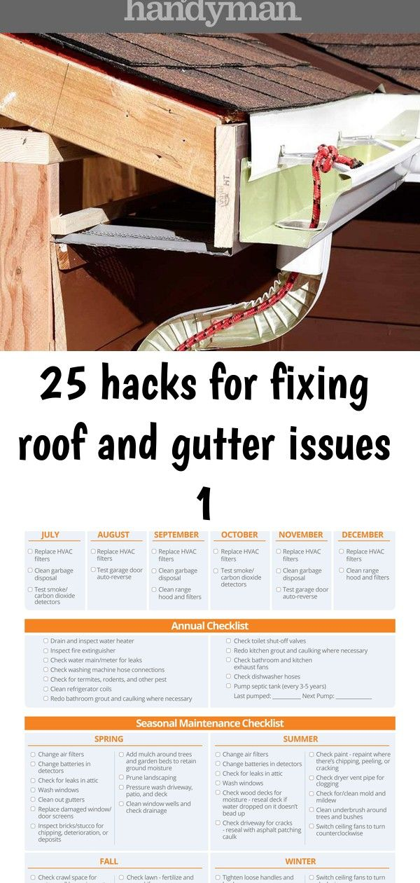 25 Hacks For Fixing Roof And Gutter Issues 1 Gutter Home Maintenance Checklist Roof