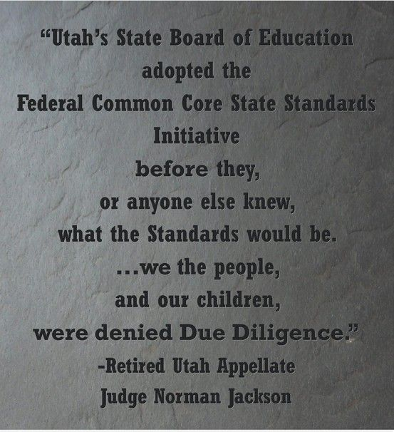 Utah's Parents Denied Due Diligence and Due Process: State School Board Approves Federal Common Core Standards and Assessments...