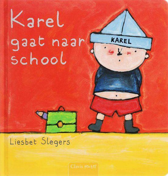 Prentenboek: 'Karel gaat naar school' van Liesbet Slegers - TAAL