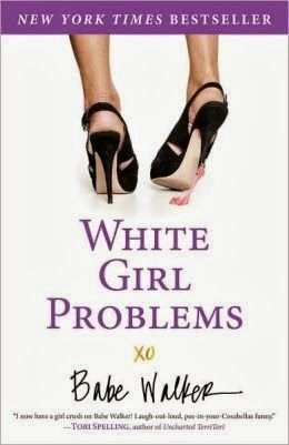 """21. """"White Girl Problems"""" by Babe Walker"""