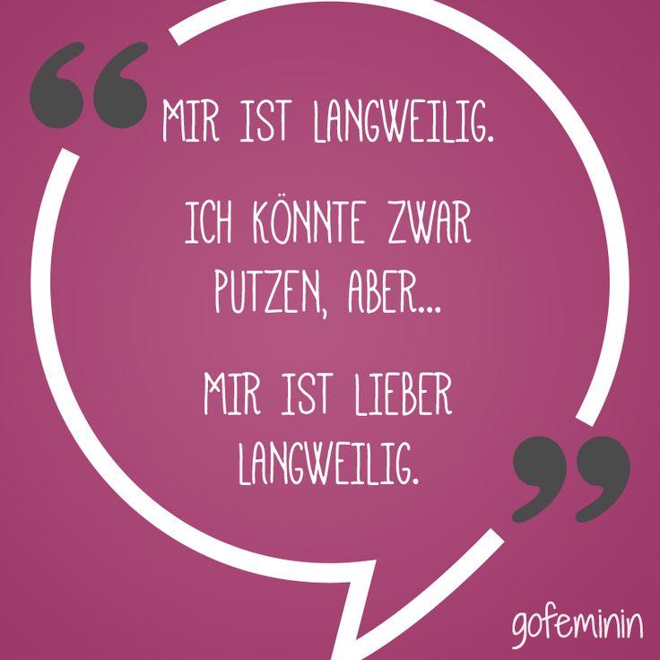 Noch mehr Sprüche für jede Lebenslage findest du hier: http://www.gofeminin.de/living/album920026/spruch-des-tages-witzige-weisheiten-fur-jeden-tag-0.html#p1