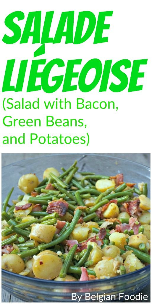 Salade Liégeoise: A typical Belgian salad with bacon, green beans and potatoes.