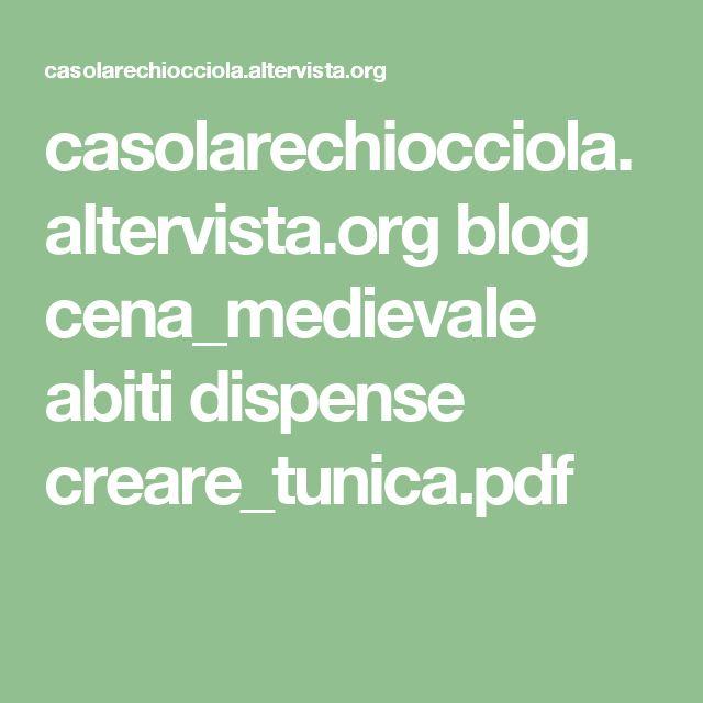casolarechiocciola.altervista.org blog cena_medievale abiti dispense creare_tunica.pdf