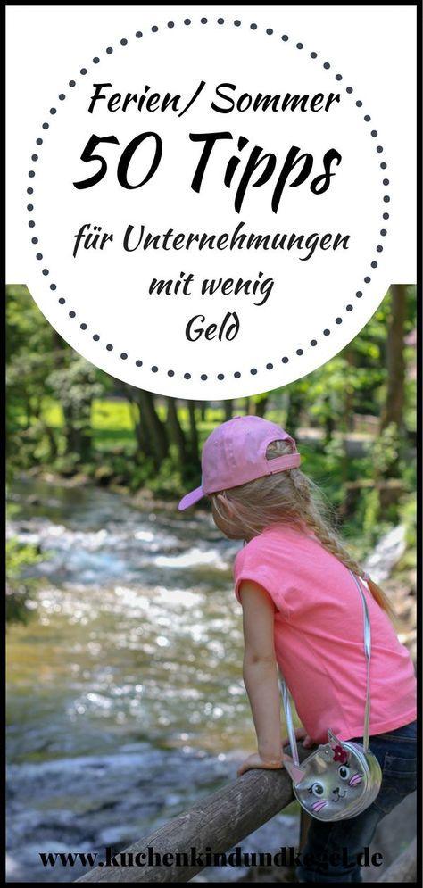 Sommerferien – Wohin nur mit den Kindern? 50 Tipps für Unternehmungen mit kleinem Geld!