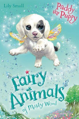 Fairy Animals of Misty Wood, Paddy the Puppy by Lily Small.